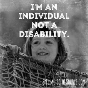 I'm An Individual Not A Disability | Special Education Resource