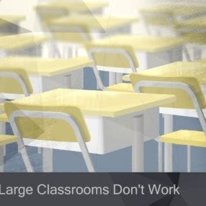 4 Reasons Large Classrooms Don't Work