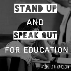 Stand Up And Speak Out For Education | Special Education Resource