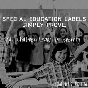 Special Education Labels Prove Children Learn Differently