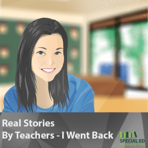 Real Stories By Teachers - I Went Back