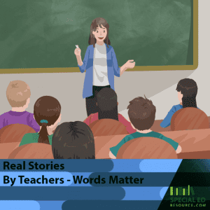 Real Stories By Teachers - Words Matter