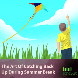 The Art Of Catching Back Up During Summer Break