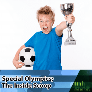 Special Olympics; The Inside Scoop