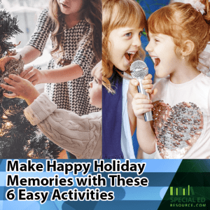 One older girl and younger girl putting ornaments on a Christmas tree and two younger girls singing into a microphone with text overlay Make Happy Holiday Memories with these 6 Easy Activities