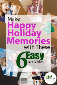 Different images of kids doing activities like cooking singing and winter sports with text overlay Make Happy Holiday Memories with These 6 Easy Activities