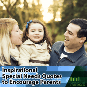 Mom, dad, and daughter with text overlay Inspirational Special Needs Quotes to Encourage Parents