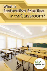 Public school classroom with text overlay What is Restorative Practice in the Classroom?