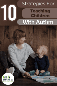 Mom and young boy sitting on the floor with a map. Text overlay 10 Strategies for teaching children with autism