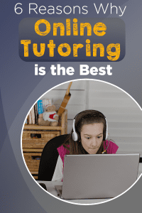 Girl being tutored online with a laptop and headset. Text overlay 6 Reasons Why Online Tutoring is the Best