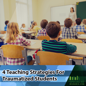 Classroom of students with the teacher at the front with text overlay 4 Teaching Strategies for Traumatized Students