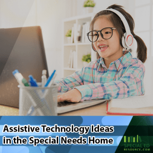 Young girl using a computer with headphones with text overlay Assistive Technology Ideas in the special needs home